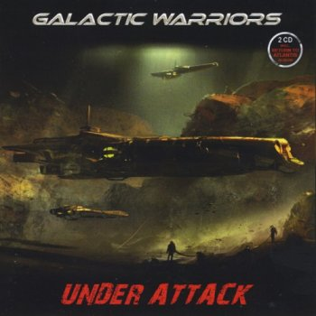 Galactic Warriors - Under Attack. 2CD (2013)