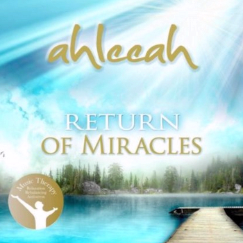 Ahleeah - Return of Miracles (2013)