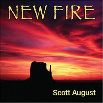 Scott August - New Fire (2005)