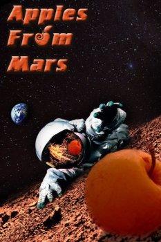 Apples From Mars / Яблоки с Марса