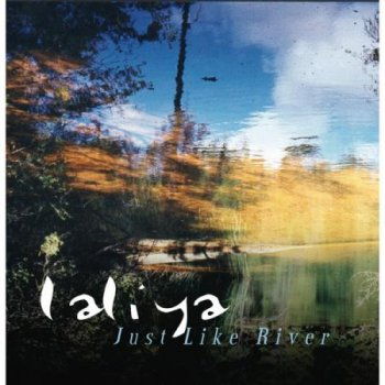 Laliya - Just Like River (2013)