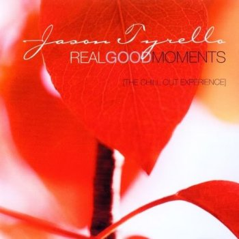 Jason Tyrello - Real Good Moments (2002)