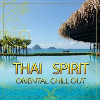 Relax Around the World Studio - Thai Spirit. Oriental Chill Out (2013)
