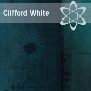 Clifford White (1985-2010)
