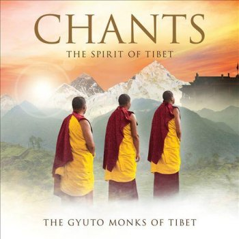 The Gyuto Monks - Chants: The Spirit of Tibet (2013)