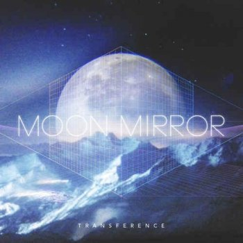Moon Mirror - Transference (2013)