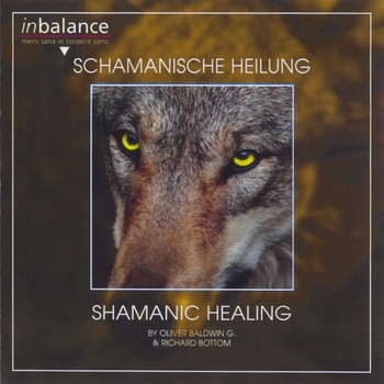 Oliver Baldwin & Richard Bottom - Shamanic Healing (2001)