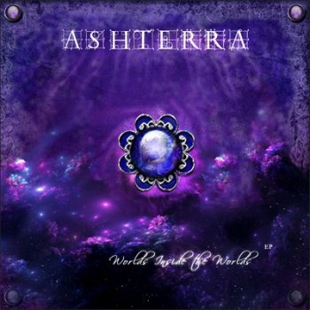 Ashterra - Worlds Inside The Worlds (2014)