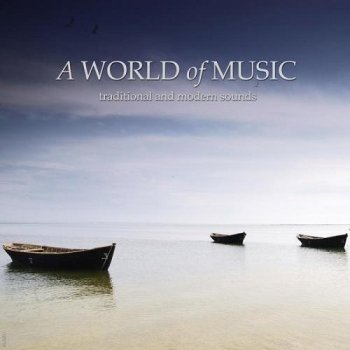 A World of Music Traditional And Modern Music (2013)