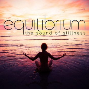 Equilibrium - the Sound of Stillness (2013)