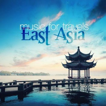 Music for Travels - East Asia (2013)