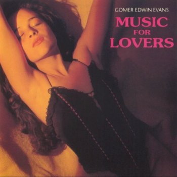 Gomer Edwin Evans - Music for Lovers 1-3 (1992-1994)