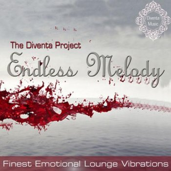The Diventa Project - Endless Melody (Finest Emotional Lounge Vibrations) (2013)
