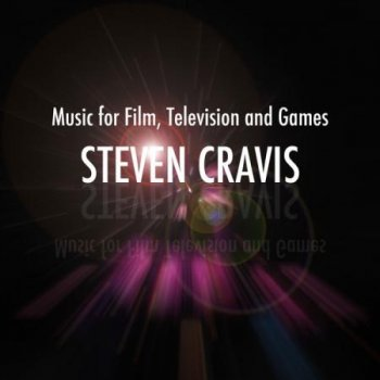 Steven Cravis - Music for Film, Television and Games (2013)