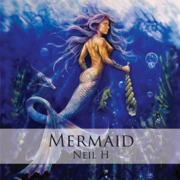 Neil H - Mermaid (2012)