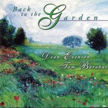 Dean Evanson & Tom Barabas - Back To The Garden (1997)