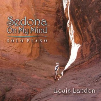Louis Landon – Sedona on My Mind (Solo Piano) (2013)