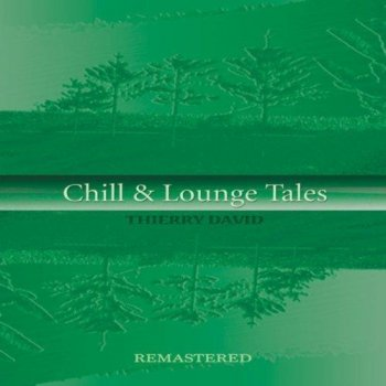 Thierry David - Chill & Lounge Tales (2013)