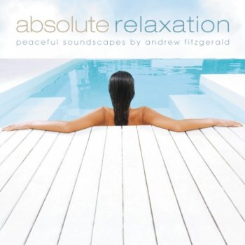 Andrew Fitzgerald - Absolute Relaxation (2007)