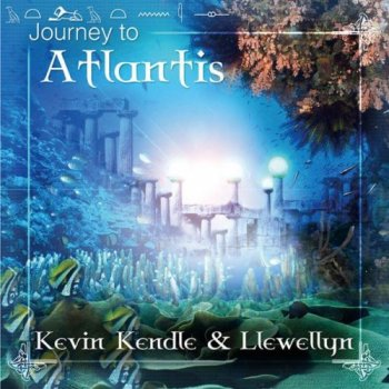 Kevin Kendle & Llewellyn - Journey To Atlantis (2006)