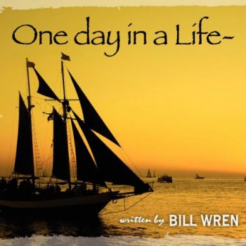 Bill Wren - One Day In A Life (2008)