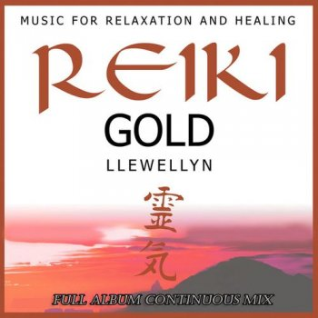 Llewellyn - Reiki Gold: Full Album Continuous Mix (2013)