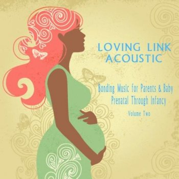 Bonding Music for Parents & Baby (Acoustic), Vol. 2 (2013)