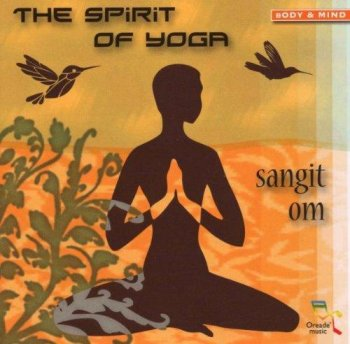 Sangit Om - The Spirit of Yoga (2009)