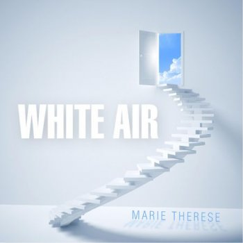 Marie Therese - White Air (2013)