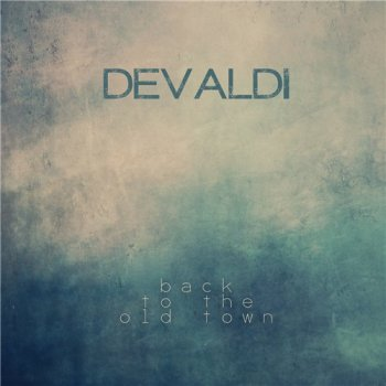Devaldi - Back to the Old Town (2013)