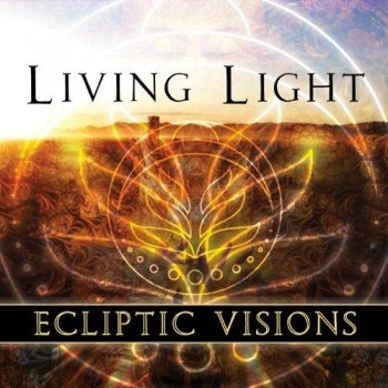 Living Light - Ecliptic Visions (2013)