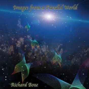 Richard Bone - Images From A Parallel World (2013)