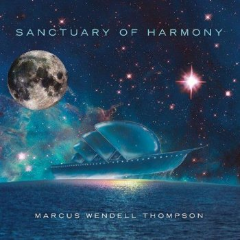 Marcus Wendell Thompson - Sanctuary of Harmony (2012)