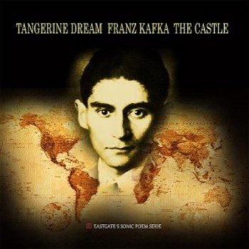 Tangerine Dream - Franz Kafka The Castle (2013)