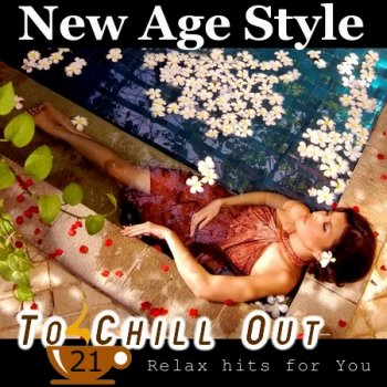 New Age Style - To Chill Out 21 (2013)