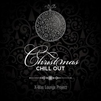 Xmas Lounge Project - Christmas Chill Out (2013)