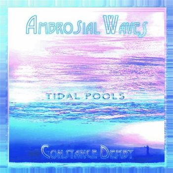 Constance Demby - Ambrosial Waves - Tidal Pools (2013)