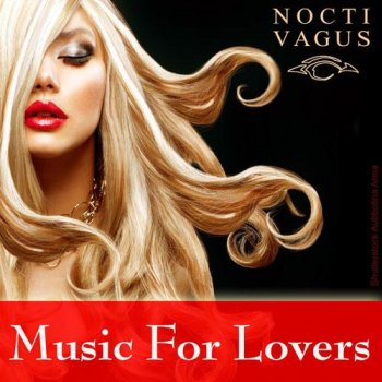 Nocti Vagus - Music for Lovers (Chill Out - Erotic Moments) (2014)