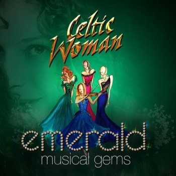 Celtic Woman - Emerald: Musical Gems (2014)