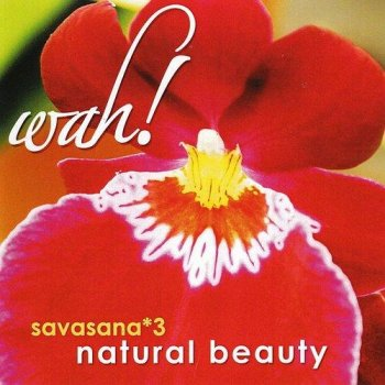 Wah! - Savasana 3 - Natural Beauty (2013)