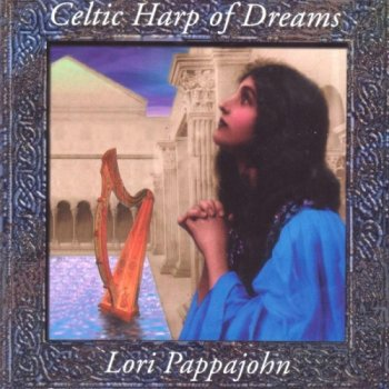 Lori Pappajohn - Celtic Harp of Dreams (1997)