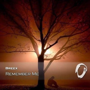 Breex - Remember Me (2014)