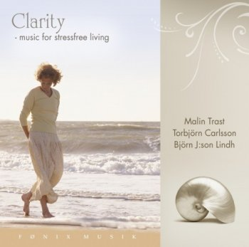 Björn J:son Lindh - Clarity - Music for Stressfree Living (2007)