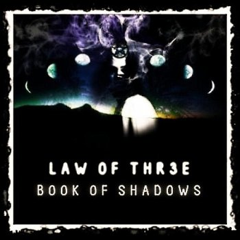 Law Of Three - Book Of Shadows (2012)