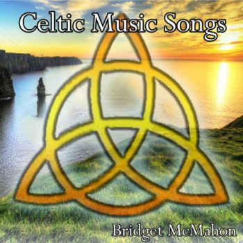 Bridget McMahon - Celtic Music Songs (2013)