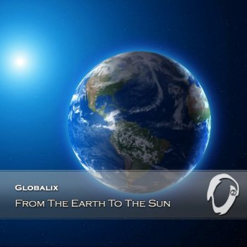 Globalix - From The Earth To The Sun (2014)