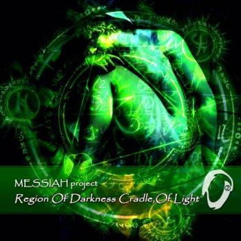 Messiah Project - Region Of Darkness, Cradle Of Light (2014)