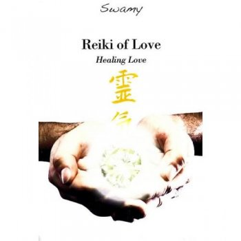 Swamy - Reiki Of Love - Healing Love (2009)