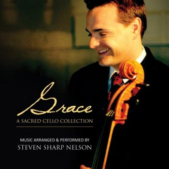 Steven Sharp Nelson - Grace: A Sacred Cello Collection (2014)