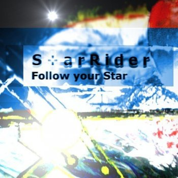 StarRider - Follow your Star (2009)
